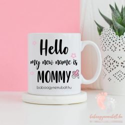 My new name is Mommy bögre